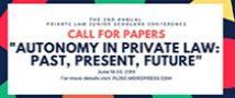 """""""Call for Papers """"Autonomy in Private Law: Past, Present Future"""